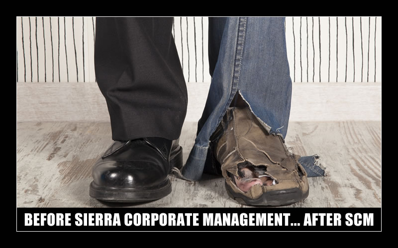 BEFORE SIERRA CORPORATE MANAGEMENT... AFTER SCM