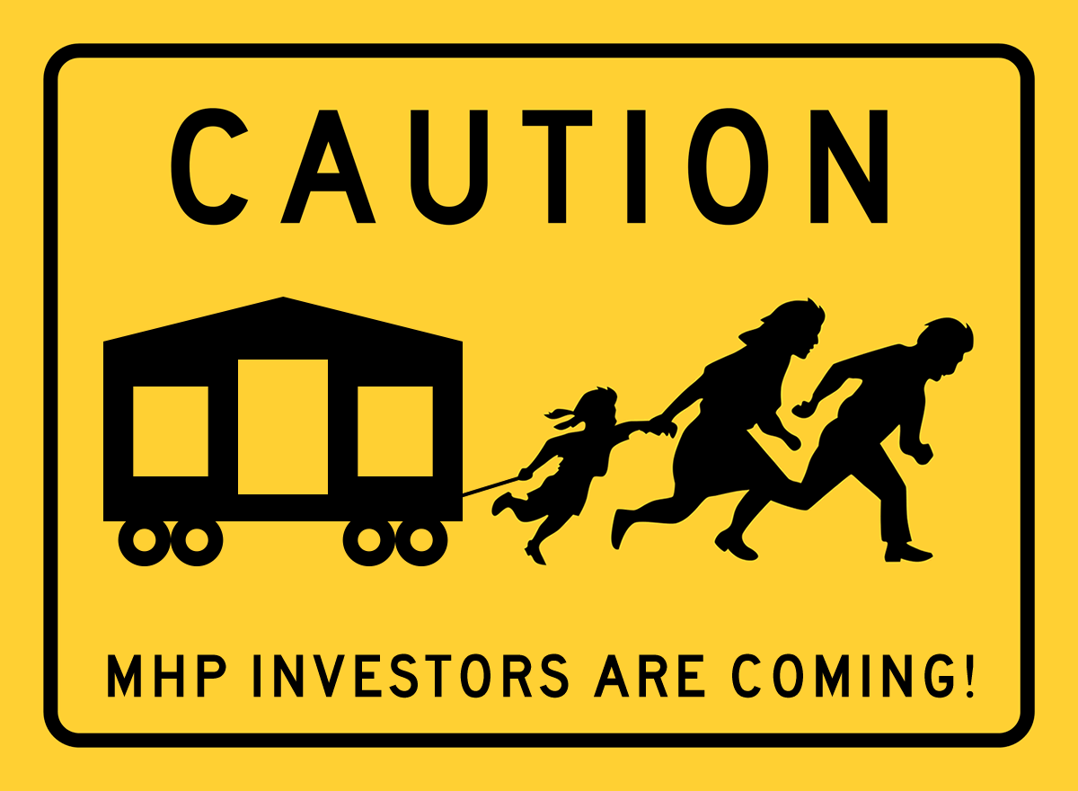 CAUTION - MHP INVESTORS ARE COMING! (Family)
