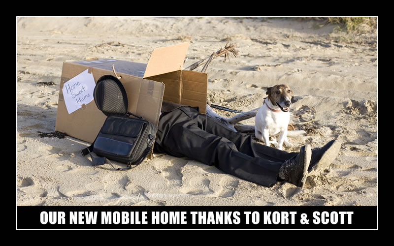 OUR NEW MOBILE HOME THANKS TO KORT & SCOTT