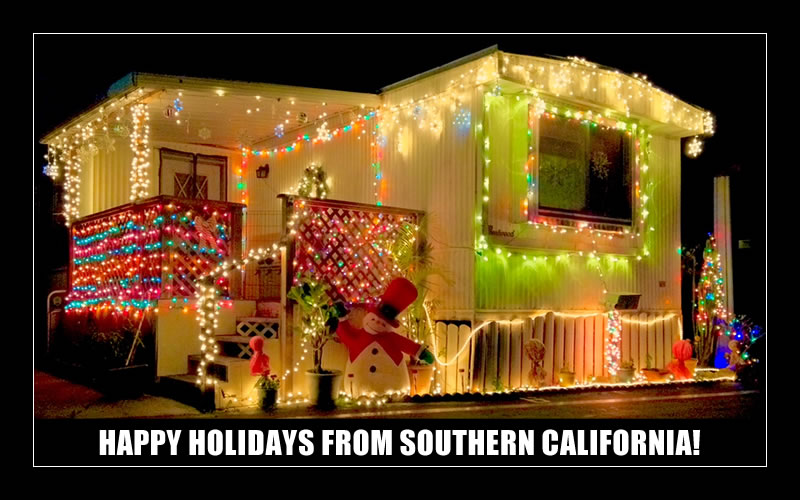 HAPPY HOLIDAYS FROM SOUTHERN CALIFORNIA!