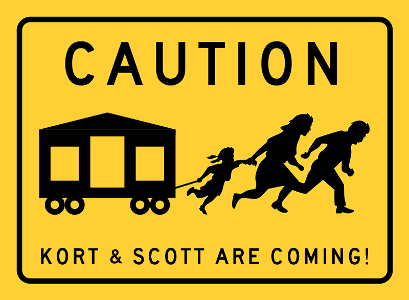 CAUTION - KORT & SCOTT ARE COMING! (Family)