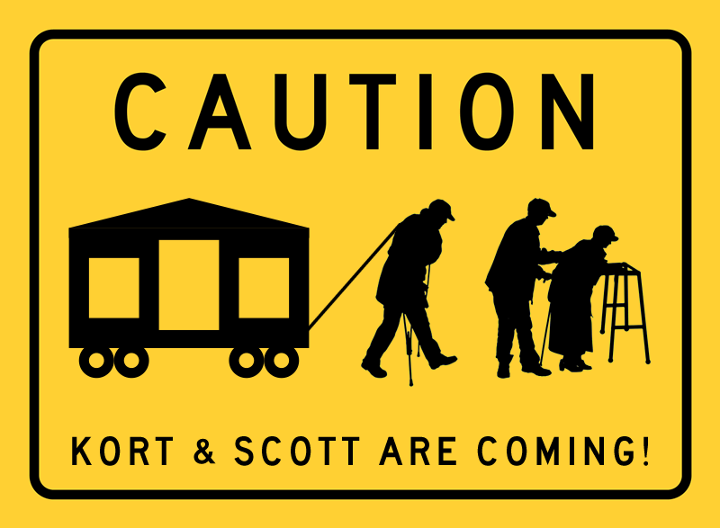 CAUTION - KORT & SCOTT ARE COMING! (Seniors)